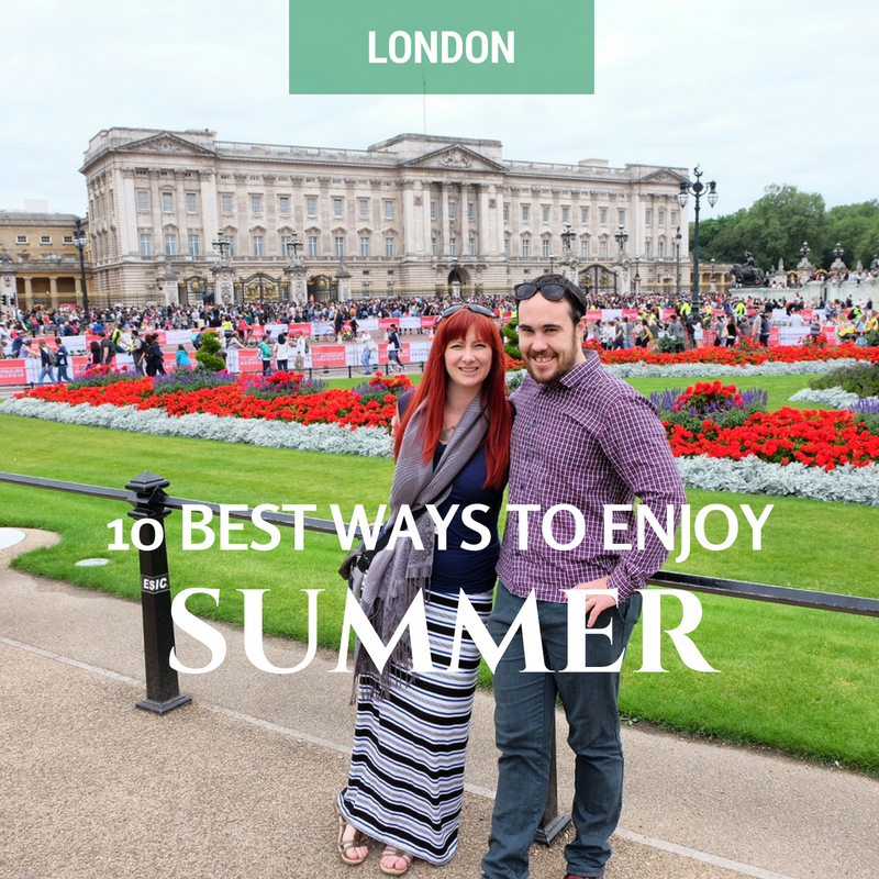 37 Ways To Savor Your Summer: The Best 10 Ways To Enjoy Summer In London (on A Budget
